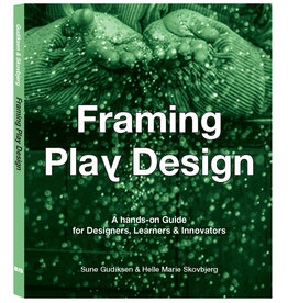 Sune Gudiksen and Helle Marie Skovbjerg Framing Play Design