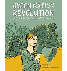 Valentina Giannella and Lucia Esther Maruzzelli, illustrations by Manuela Marazzi Green Nation Revolution