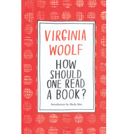 Virginia Woolf How Should One Read a Book?