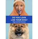 Gerrard Gethings Do You Look Like Your Dog? The Book