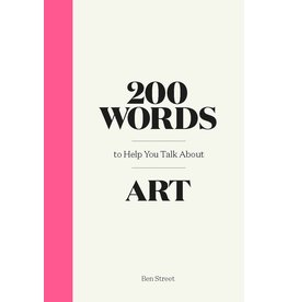 Ben Street 200 Words to Help You Talk about Art