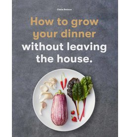 Claire Ratinon How to Grow Your Dinner