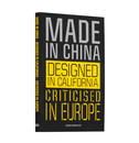 Mieke Gerritzen & Geert Lovink Made in China, Designed in California, Criticised in Europe