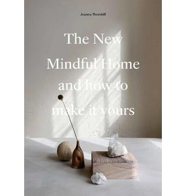 Joanna Thornhill The New Mindful Home