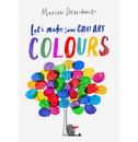 Marion Deuchars Let's Make Some Great Art: Colours