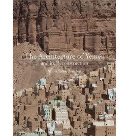 Salma Samar Damluji The Architecture of Yemen and Its Reconstruction