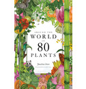Jonathan Drori & Lucille Clerc Around the World in 80 Plants