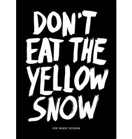 Marcus Kraft Don't Eat the Yellow Snow
