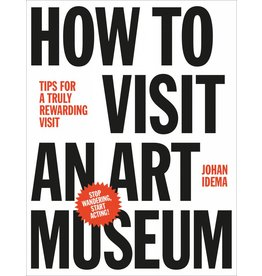Johan Idema How to Visit an Art Museum