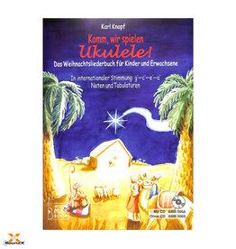 Komm, wir spielen Ukulele! DasWeihnachtsliederbuch