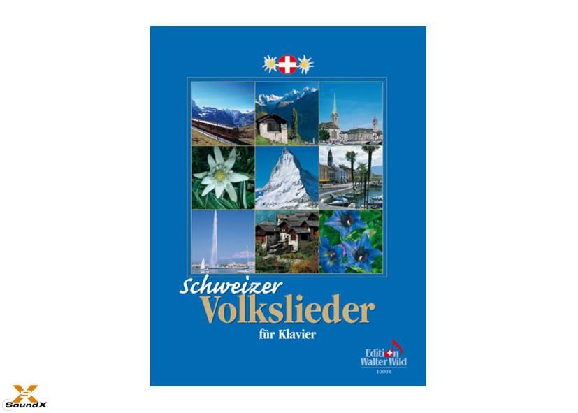 Edition Walter Wild Schweizer Volkslieder für Klavier