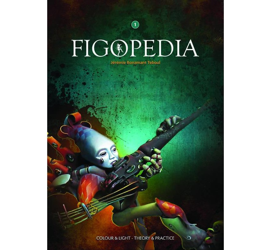 Jérémie Bonamant Teboul - Figopedia - Volume 1 - Colour and Light - 120pag
