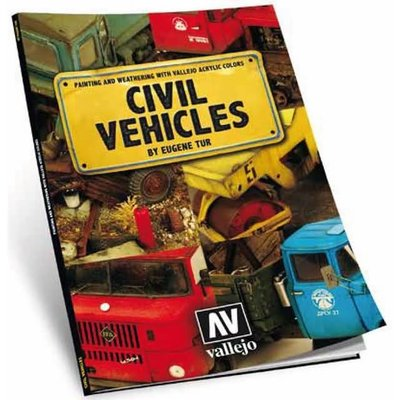 Vallejo Civil Vehicles. Painting and weathering with Vallejo acrylic colors by Eugene Tur - 118pag - 75012