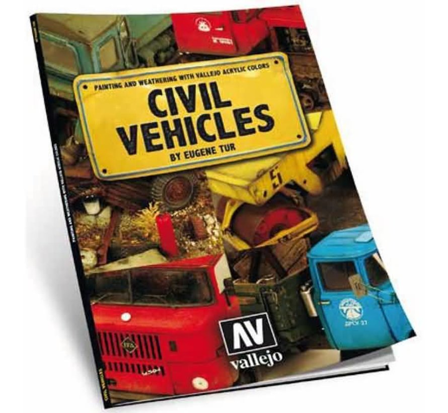 Civil Vehicles. Painting and weathering with Vallejo acrylic colors by Eugene Tur - 118pag - 75012