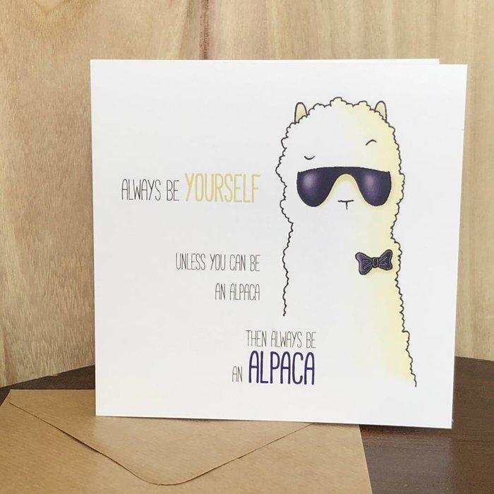 Alwasys be Yourself - Birthdays - Alpaca Card