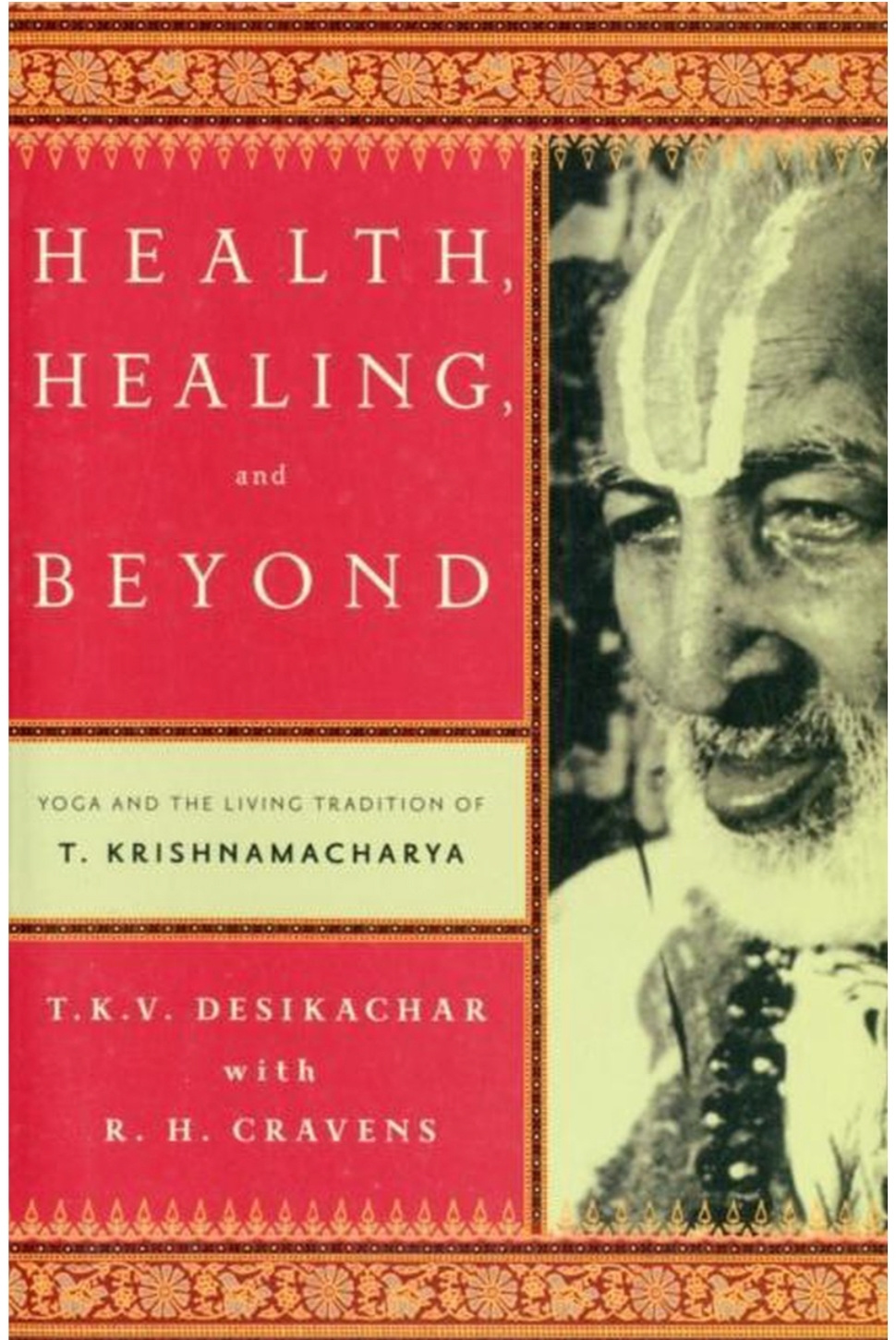 Health Healing and beyond, Desikachar