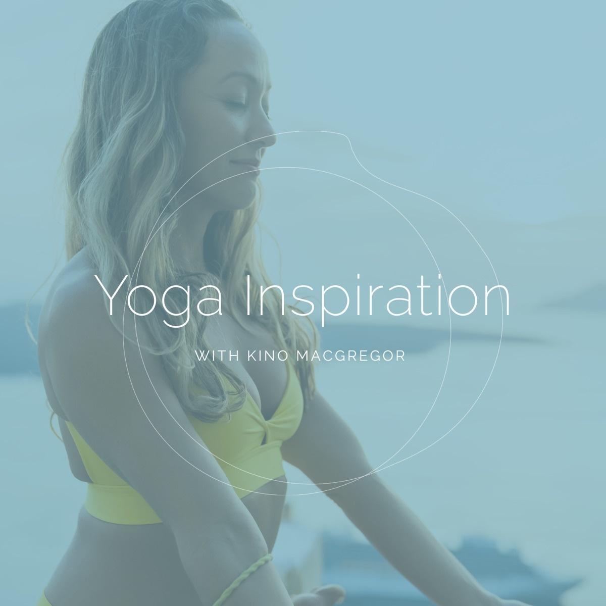 Kino podcast yoga inspiration