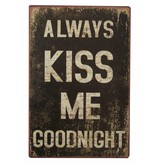 Metal plaque Kiss me goodnight