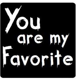 "Etikett  Tafel ""You are my Favorite"""