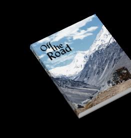 Boek Off The Road - Explorers, Vans, And Life Off the Beaten Track