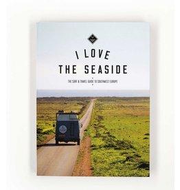 Boek I Love The Seaside - Southwest Europe