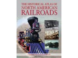 Chartwell Books The Historical Atlas of North American Railroads