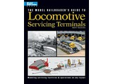 Kalmbach The Model Railroader's Guide to Locomotive Servicing Terminals