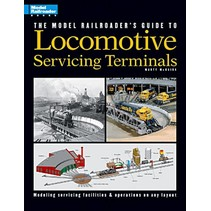 The Model Railroader\'s Guide to Locomotive Servicing Terminals