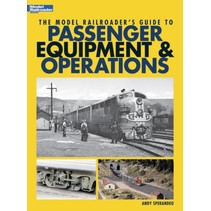 The Model Railroader\'s Guide to Passenger Equipment & Operations