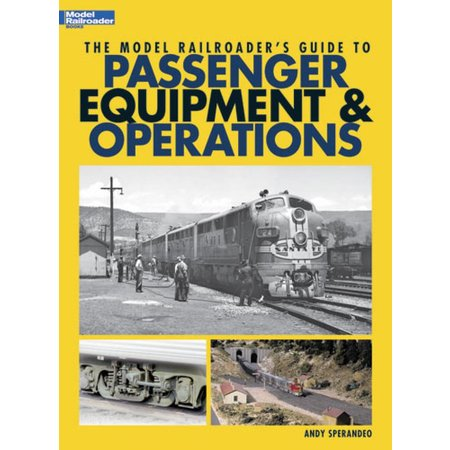 Kalmbach The Model Railroader\'s Guide to Passenger Equipment & Operations