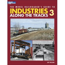 Model Railroader's Guide to Industries Along the Tracks 3