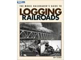 Kalmbach The Model Railroader's Guide to Logging Railroads