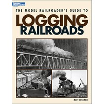 The Model Railroader\'s Guide to Logging Railroads