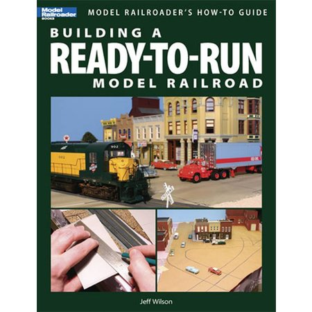 Kalmbach Building a Ready-To-Run Model Railroad