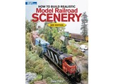 Kalmbach How to Build Realistic Model Railroad Scenery 3rd Edition