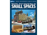 Kalmbach Model Railroading in Small Spaces, 2nd Edition