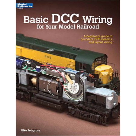 Kalmbach Basic DCC Wiring for Your Model Railroad