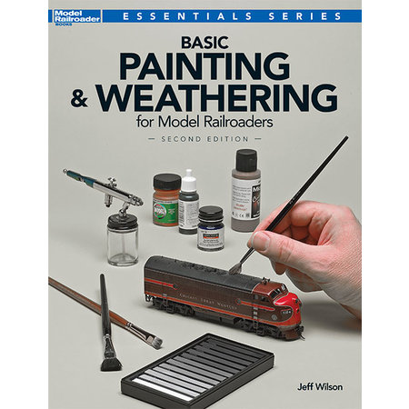 Kalmbach Basic Painting & Weathering for Model Railroaders - Second Edition