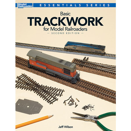 Kalmbach Basic Trackwork for Model Railroaders - Second Edition