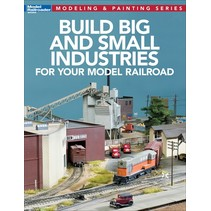 Build Big and Small Industries for your Model Railroad