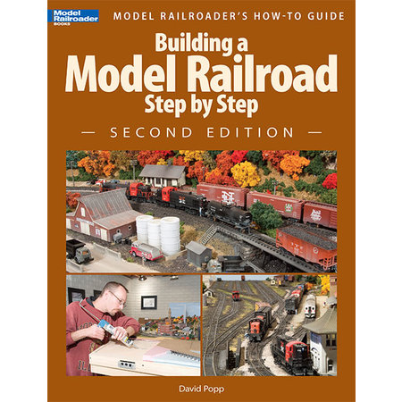 Kalmbach Building a Model Railroad Step by Step: 2nd Edition