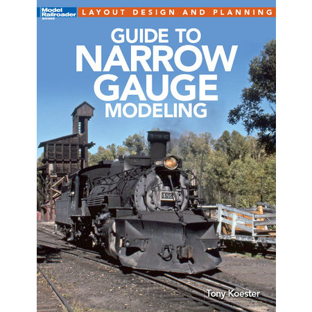 Kalmbach Guide to Narrow Gauge Modeling