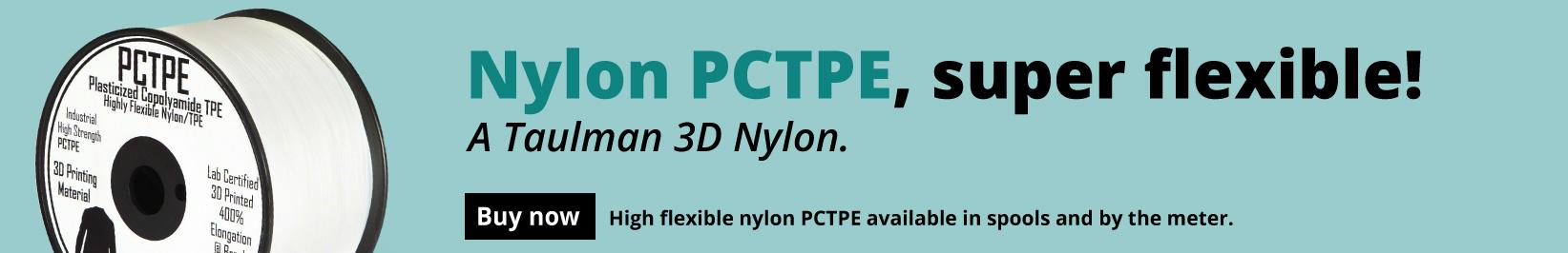PCTPE Nylon flexible 3d filament by Taulman