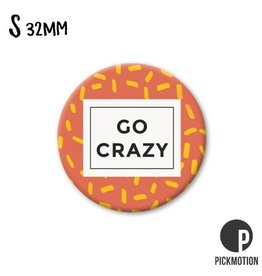 Magneet Pickmotion 32 mm Quote Go Crazy