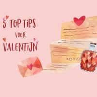 Vijf tips voor een onvergetelijke Valentijnsdag