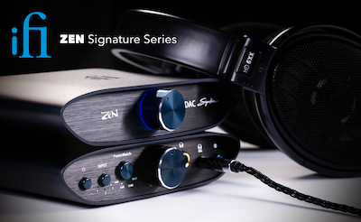 New: iFi Audio ZEN Signature Series