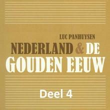Luc Panhuysen Nederland & de Gouden Eeuw - deel 4: De overgang van de Gouden Eeuw naar de 'Zilveren Eeuw' - Oorlog en economische groei creëerden de Gouden Eeuw
