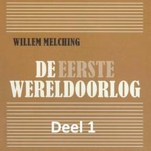 Willem Melching De Eerste Wereldoorlog - deel 1: Wie was schuldig?