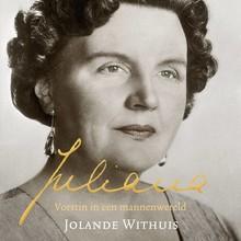 Jolande Withuis Juliana - Vorstin in een mannenwereld