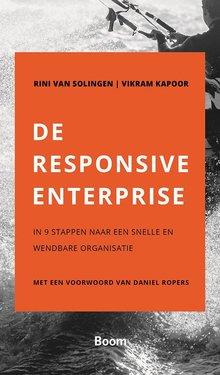 Rini van Solingen De responsive enterprise - In 9 stappen naar een snelle en wendbare organisatie